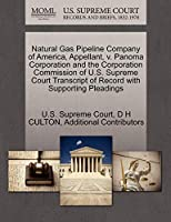 Natural Gas Pipeline Company of America, Appellant, V. Panoma Corporation and the Corporation Commission of U.S. Supreme Court Transcript of Record with Supporting Pleadings