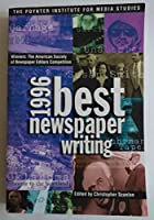 1996 Best Newspaper Writing: Winners : The American Society of Newspaper Editors Competition (Serial)