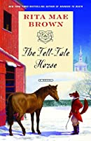 "The Tell-Tale Horse: A Novel (""Sister"" Jane)"