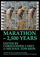 Marathon - 2,500 Years: Proceedings of the Marathon Conference 2010 (Bulletin of the Institute of Classical Studies Supplements)
