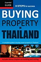 Buying Property in Thailand: Essential Guide