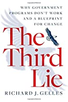 The Third Lie: Why Government Programs Don't Work―and a Blueprint for Change