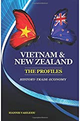 VIETNAM AND NEW ZEALAND: THE PROFILES: HISTORY-TRADE-ECONOMY ペーパーバック