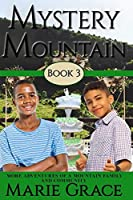 Mystery Mountain, Book Three: More in the Adventures of a Mountain Family and Community