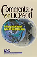 Commentary On UCP 600 2007: Article-by-article Analysis by the Ucp 600 Drafting Group