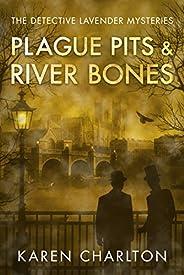 Plague Pits & River Bones (The Detective Lavender Mysteries Boo