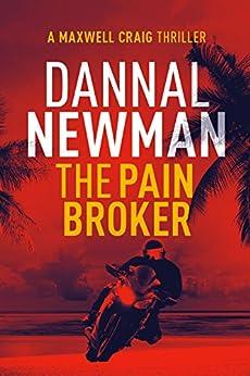 The Pain Broker (Maxwell Craig Series Book 3) by [Newman, Dannal]