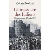 Le massacre des Italiens : Aigues-Mortes, 17 août 1893