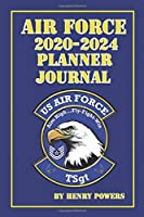Air Force 2020 - 2024 Planner Journal: USAF Technical Sergeant Sixty-Month Combination Planner Journal 2020-2024