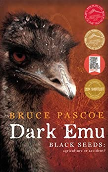 Dark Emu: Black seeds agriculture or accident? by [Pascoe, Bruce]