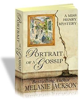 [Jackson, Melanie]のPortrait of a Gossip (Miss Henry Cozy Mysteries Book 1) (English Edition)