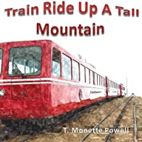 Train Ride Up a Tall Mountain