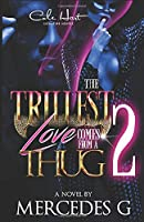 The Trillest Love Comes From A Thug 2