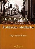 Buenos Aires: Calles Conocidas, Soldados Olvidados