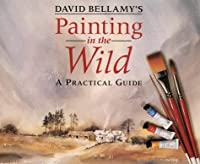 David Bellamy's Painting in the Wild: A Practical Guide