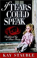 If Tears Could Speak