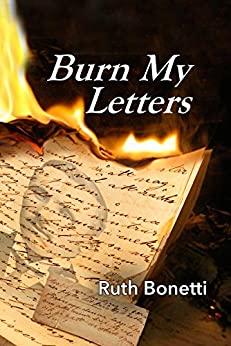 Burn My Letters: Tyranny to refuge by [Bonetti, Ruth]