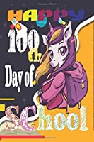 Happy 100th Day of School: Teacher Colorful 100th Day best teacher notebook is an authentic outfit journal for students, librarian, principals, teaching assistants to wish Happy 100th day of school best gift for teacher gift for kids