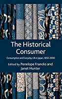 The Historical Consumer: Consumption and Everyday Life in Japan, 1850-2000