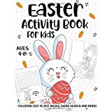 Easter Activity Book For Kids Ages 4-8: A Fun Kid Workbook Game For Learning, Happy Easter Day Coloring, Dot to Dot, Mazes, W
