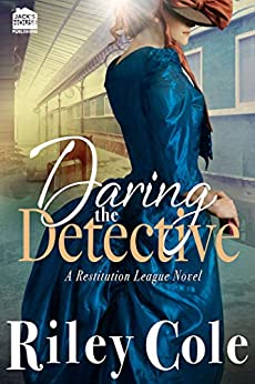 Daring the Detective (Restitution League Series Book 3) by [Cole, Riley]