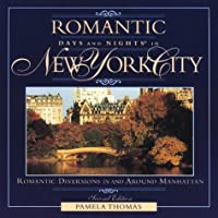 Romantic Days and Nights in New York City: Romantic Diversions in and Around Manhattan (2nd ed)