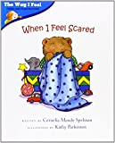 When I Feel Scared (THE WAY I FEEL BOOKS)