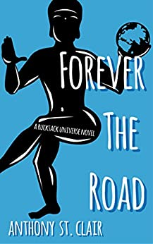 Forever the Road: A Rucksack Universe Fantasy Novel by [St. Clair, Anthony]