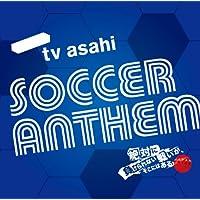 テレビ朝日 サッカー・アンセム