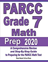 PARCC Grade 7 Math Prep 2020: A Comprehensive Review and Step-By-Step Guide to Preparing for the PARCC Math Test