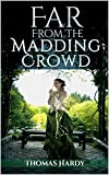 Far From The Madding Crowd (Illustrated + Audio Link) (English Edition)