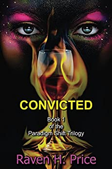 Convicted (The Paradigm Shift Trilogy Book 1) by [Price, Raven H.]