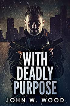 With Deadly Purpose by [Wood, John W.]