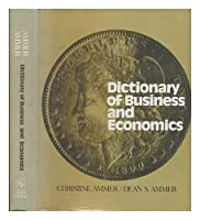 DICTIONARY OF BUSINESS AND ECONOMICS