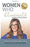 Women Who Illuminate-Angela Germano (Inspired Impact Book Series)