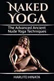 Naked Yoga: The Advanced Ancient Nude Yoga Techn
