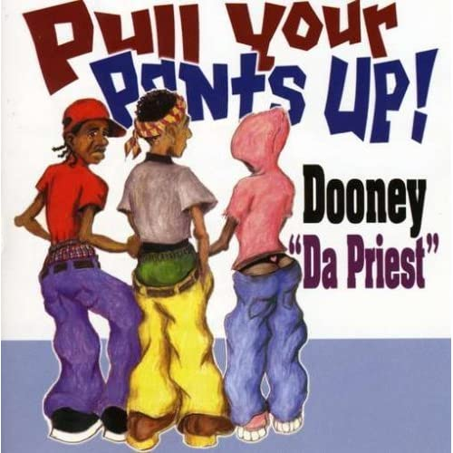 Pull Your Pants Up by Dooney Da Priest (2008-07-15) 【並行輸入品】