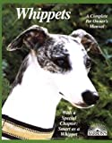 Whippets: Everything About Purchase, Adoption, Care, Nutrition, Behavior, and Training (Barron's Complete Pet Owner's Manuals)