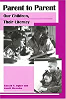 Parent to Parent: Our Children, Their Literacy (Wlu Series)