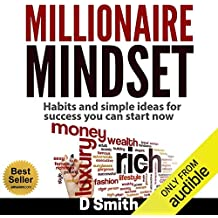 Millionaire Mindset: Habits and Simple Ideas for Success You Can Start Now
