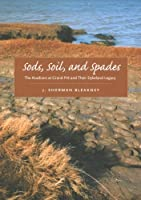 Sods, Soil, and Spades: The Acadians at Grand Pré and Their Dykeland Legacy