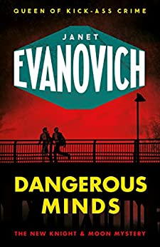 Dangerous Minds (Knight & Moon 2) by [Evanovich, Janet]