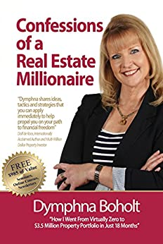 Confessions of a Real Estate Millionaire by [Boholt, Dymphna]