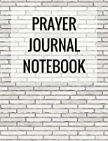 Prayer Journal Notebook: Prayer Journal Notebook with Calendar 2018-2019, Dialy Guide for Prayer, Praise and Thanks Workbook: Size 8.5x11 Inches Extra Large Made in USA