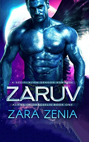 Download Zaruv: A Sci-Fi Alien Dragon Romance (Aliens of Dragselis) 1549912429