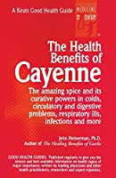 The Health Benefits of Cayenne (Keats Good Health Guides)