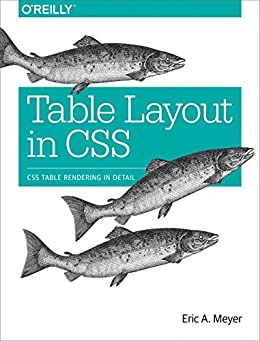 [Meyer, Eric A.]のTable Layout in CSS: CSS Table Rendering in Detail