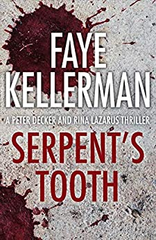 Serpent's Tooth (Peter Decker and Rina Lazarus Series, Book 10) by [Kellerman, Faye]