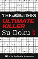 Times Ultimate Killer Su Doku Book 6, The (The Times Ultimate Killer Su Doku)