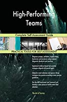 High-Performing Teams Complete Self-Assessment Guide